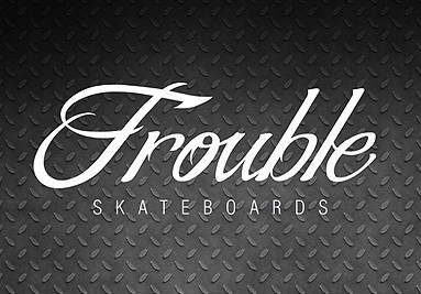 Trouble Skateboards
